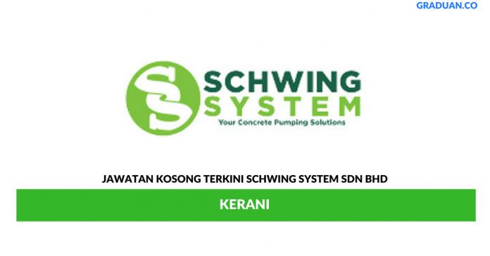 Permohonan Jawatan Kosong Terkini Schwing System Sdn Bhd