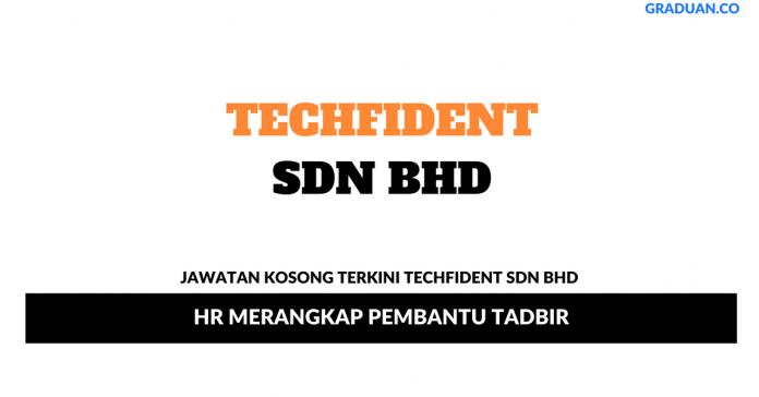 Permohonan Jawatan Kosong Terkini Techfident Sdn Bhd