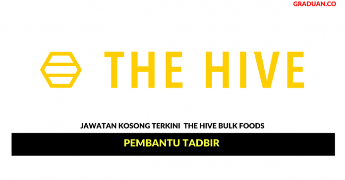 Permohonan Jawatan Kosong Terkini The Hive Bulk Foods
