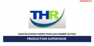 Permohonan Jawatan Kosong Terkini Tiong Huat Rubber Factory