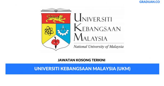 Permohonan Jawatan Kosong Terkini Universiti Kebangsaan Malaysia (UKM)