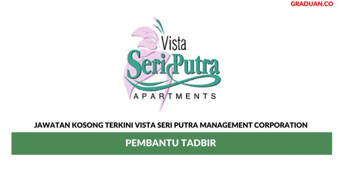 Permohonan Jawatan Kosong Terkini Vista Seri Putra Management Corporation