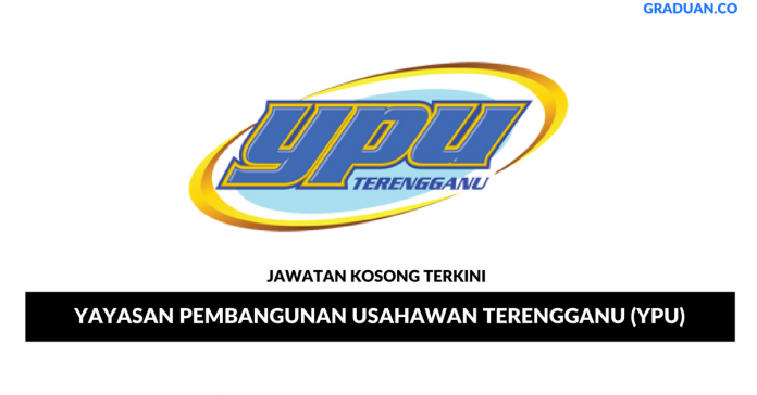 Permohonan Jawatan Kosong Terkini Yayasan Pembangunan Usahawan Terengganu (YPU)