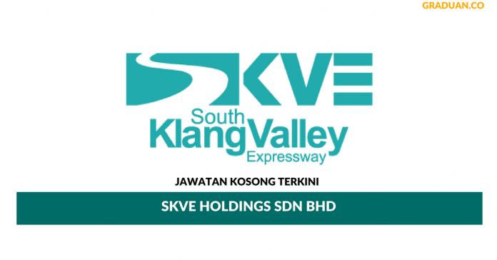 Jawatan Kosong Terkini SKVE Holdings Sdn Bhd
