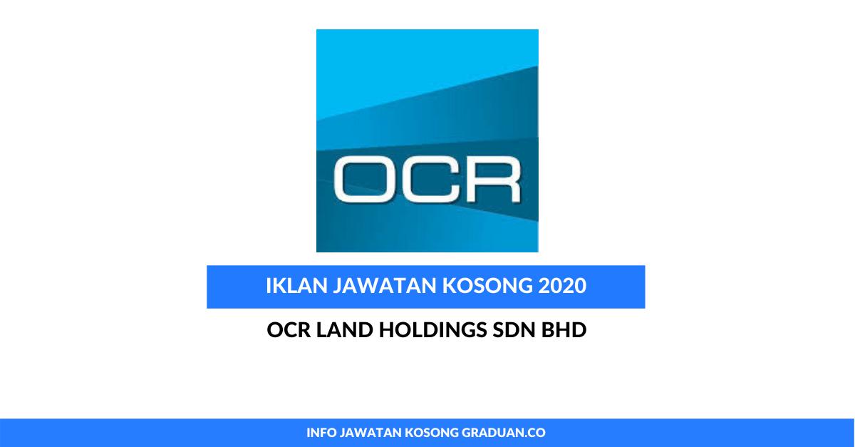 Permohonan Jawatan Kosong Ocr Land Holdings Sdn Bhd Portal Kerja Kosong Graduan