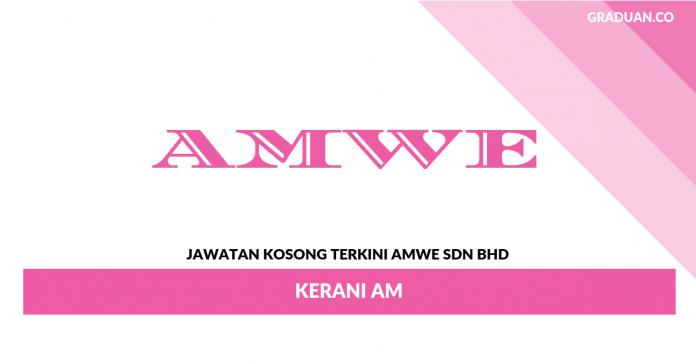 Permohonan Jawatan Kosong Terkini AMWE Sdn Bhd
