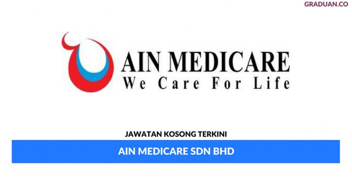 Permohonan Jawatan Kosong Terkini Ain Medicare Sdn Bhd