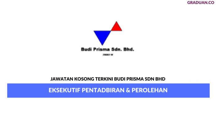 Permohonan Jawatan Kosong Terkini Budi Prisma Sdn Bhd