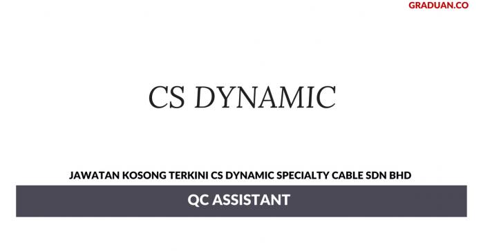 Permohonan Jawatan Kosong Terkini CS Dynamic Specialty Cable Sdn Bhd