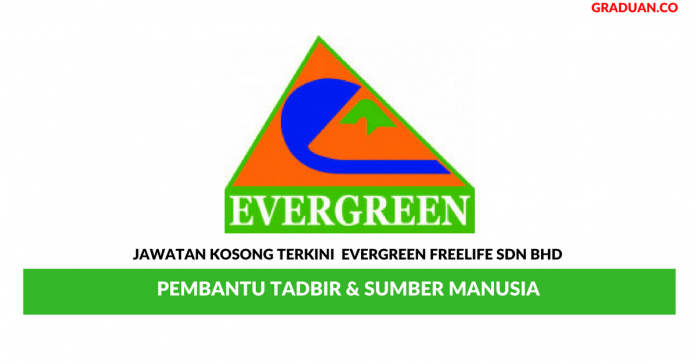 Permohonan Jawatan Kosong Terkini Evergreen Freelife Sdn Bhd