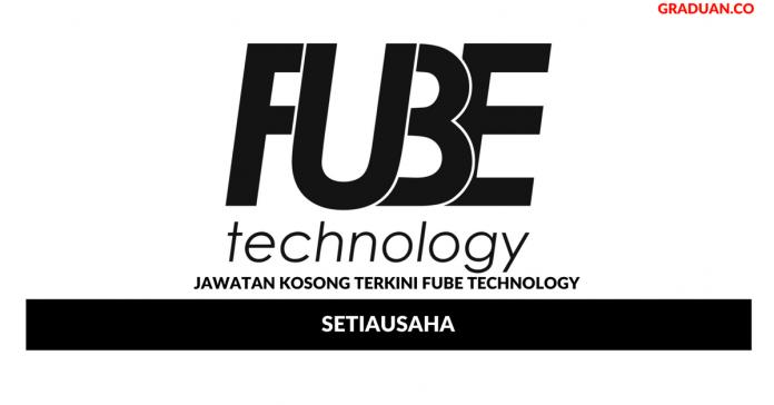 Permohonan Jawatan Kosong Terkini Fube Technology