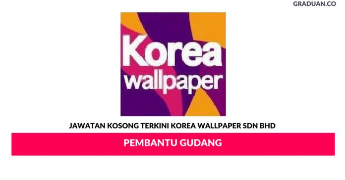 Permohonan Jawatan Kosong Terkini Korea Wallpaper Sdn Bhd