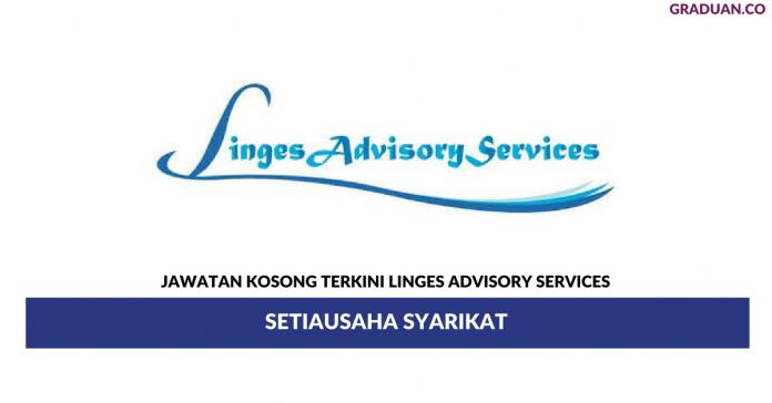 Permohonan Jawatan Kosong Terkini Linges Advisory Services