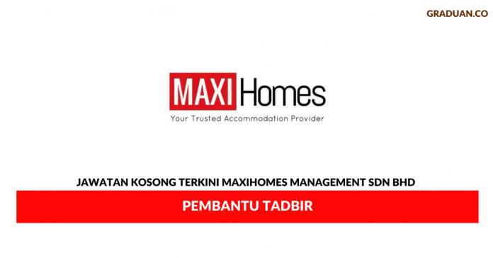 Permohonan Jawatan Kosong Terkini Maxihomes Management Sdn Bhd