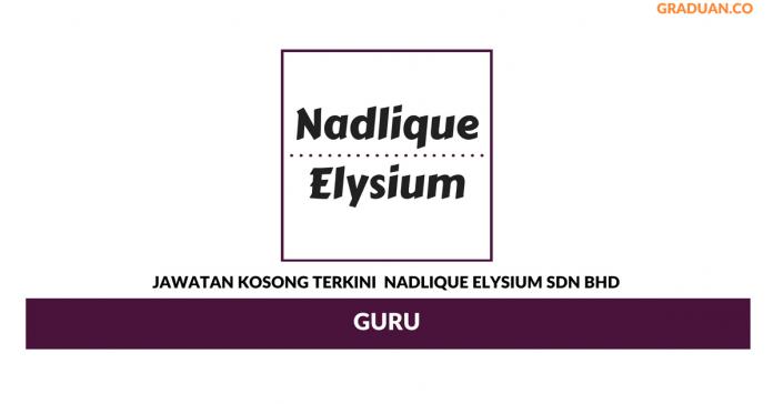 Permohonan Jawatan Kosong Terkini Nadlique Elysium Sdn Bhd