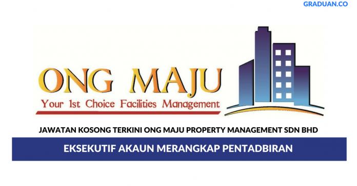 Permohonan Jawatan Kosong Terkini Ong Maju Property Management Sdn Bhd