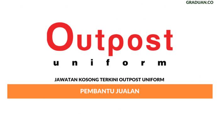 Permohonan Jawatan Kosong Terkini Outpost Uniform