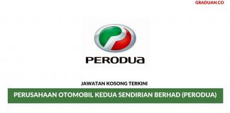 Permohonan Jawatan Kosong Terkini Perusahaan Otomobil Kedua Sendirian Berhad (PERODUA)