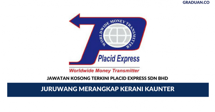 Permohonan Jawatan Kosong Terkini Placid Express Sdn Bhd