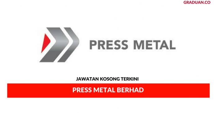 Permohonan Jawatan Kosong Terkini Press Metal Berhad