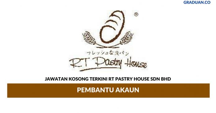Permohonan Jawatan Kosong Terkini RT Pastry House Sdn Bhd