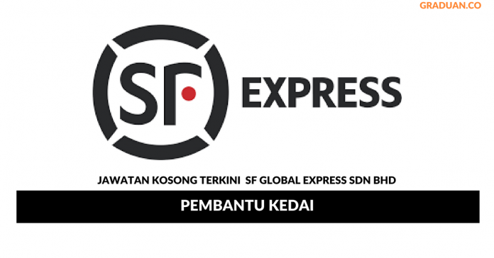 Permohonan Jawatan Kosong Terkini SF Global Express Sdn Bhd
