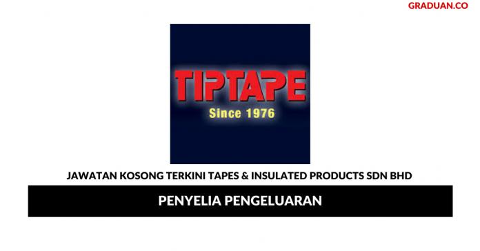 Permohonan Jawatan Kosong Terkini Tapes & Insulated Products Sdn Bhd