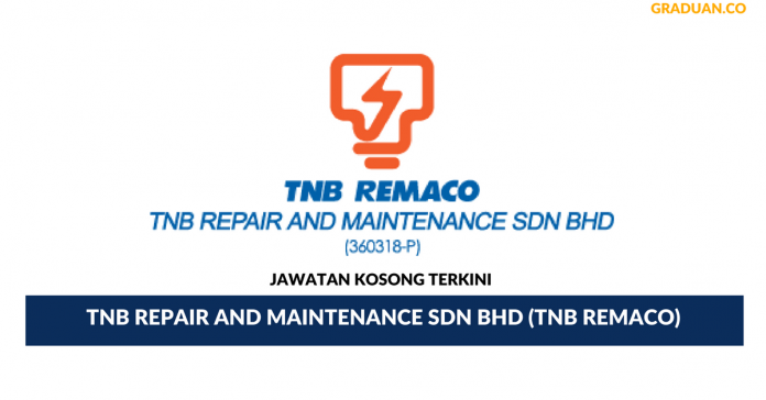 Permohonan Jawatan Kosong Terkini TNB Repair And Maintenance Sdn Bhd (TNB Remaco)