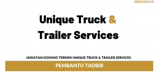 Permohonan Jawatan Kosong Terkini Unique Truck & Trailer Services
