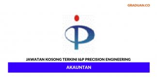 Permohonan Jawatan Kosong Terkini I&P Precision Engineering