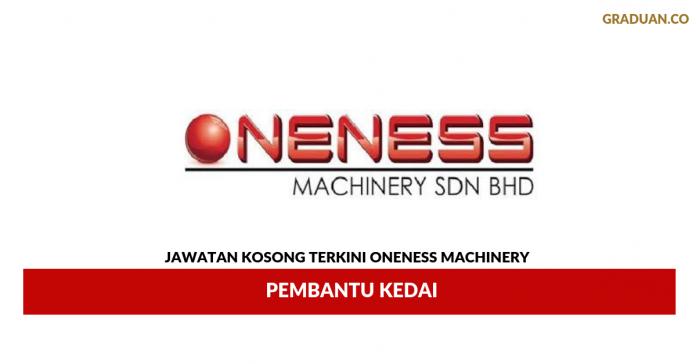 Permohonan Jawatan Kosong Terkini Oneness Machinery