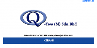 Permohonan Jawatan Kosong Terkini Q-Two (M) Sdn Bhd