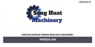 Permohonan Jawatan Kosong Terkini Seng Huat Machiner