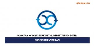 Permohonan Jawatan Kosong Terkini TML Remittance Center