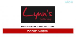 Permohonan Jawatan Kosong Terkini TSL Catering
