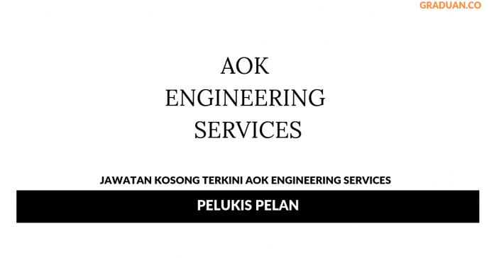 Permohonan Jawatan Kosong Terkini AOK Engineering Services