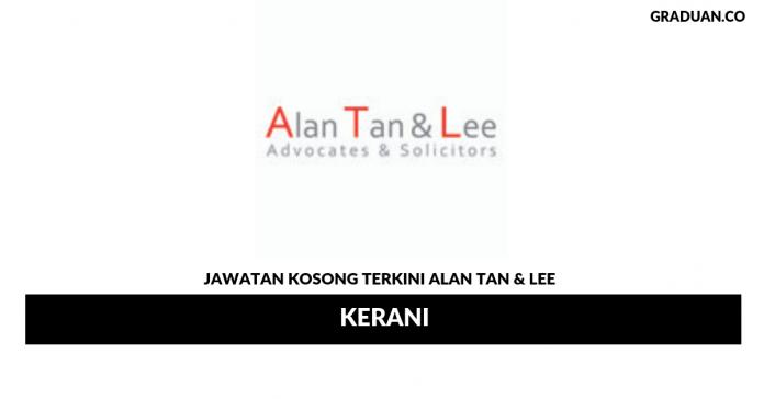 Permohonan Jawatan Kosong Terkini Alan Tan & Lee