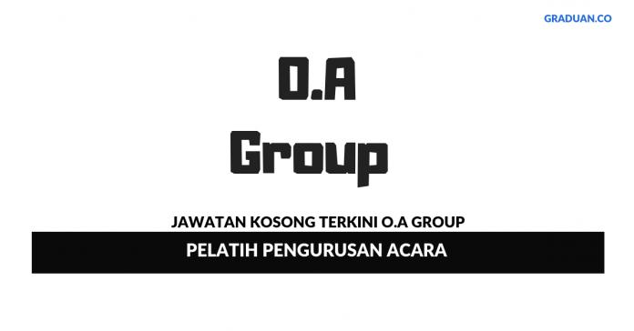 Permohonan Jawatan Kosong Terkini O.A Group