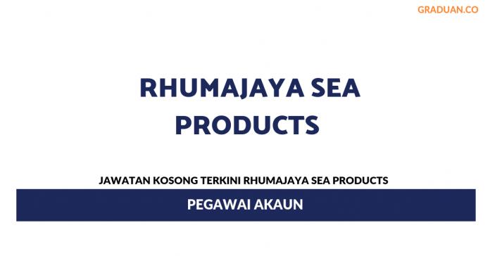 Permohonan Jawatan Kosong Terkini Rhumajaya Sea Products