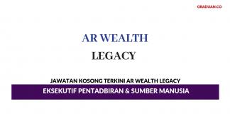 Permohonan Jawatan Kosong Terkini AR Wealth Legacy