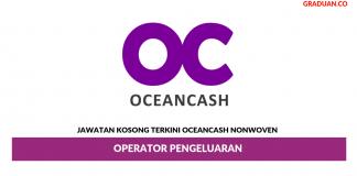 Permohonan Jawatan Kosong Terkini Oceancash Nonwoven