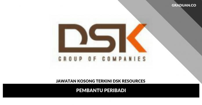 Jawatan Kosong Terkini DSK Resources