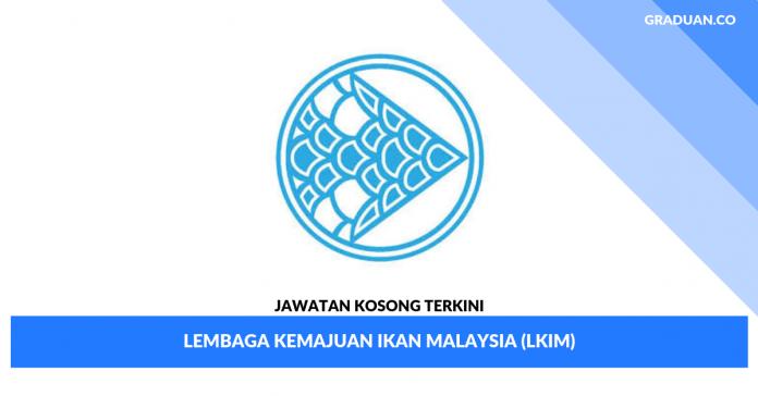_Jawatan Kosong Terkini Lembaga Kemajuan Ikan Malaysia (LKIM)