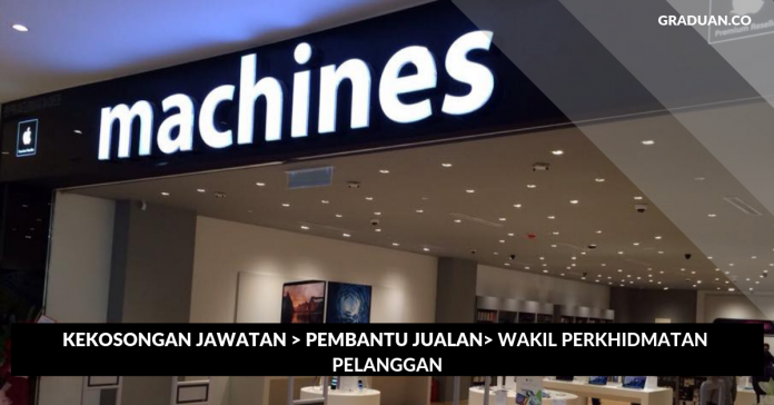 Jawatan Kosong Terkini Machines Sdn Bhd