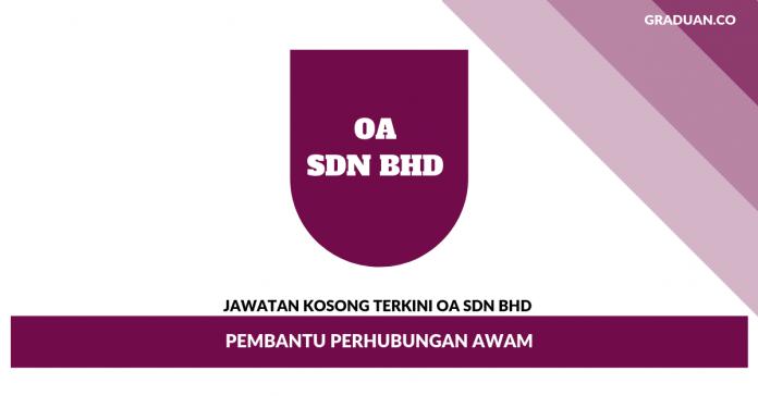 _Jawatan Kosong Terkini OA Sdn Bhd