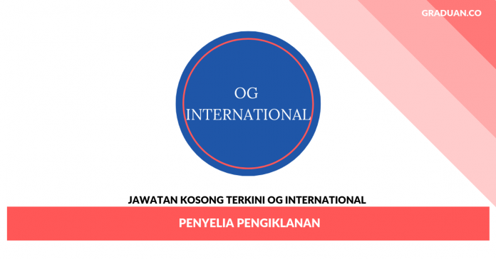 _Jawatan Kosong Terkini OG International