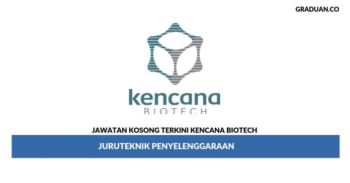 _Permohonan Jawatan Kosong Terkini Kencana Biotech