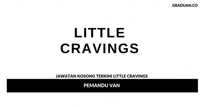_Permohonan Jawatan Kosong Terkini Little Cravings