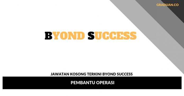 Jawatan Kosong Terkini Byond Success