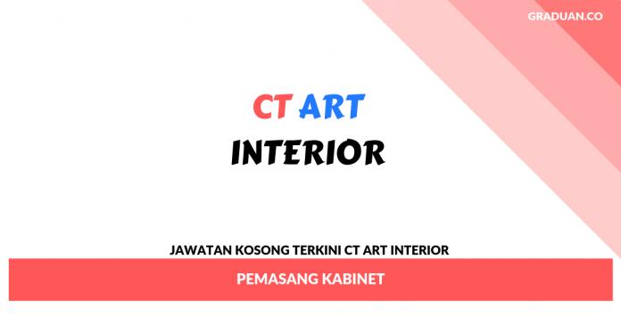 Jawatan Kosong Terkini CT ART Interior _ Pemasang Kabinet